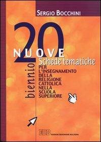 20 nuove schede tematiche per l'insegnamento della religione cattolica nella scuola superiore. Per il biennio