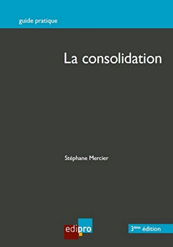 La Consolidation, 3ème édition par Stephane Mercier