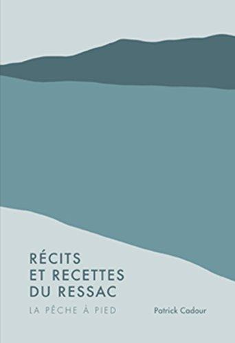 Récits et recettes du ressac par Patrick Cadour