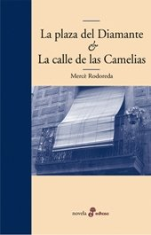 La plaza del diamante et la calle de las camelias (Edhasa Literaria)