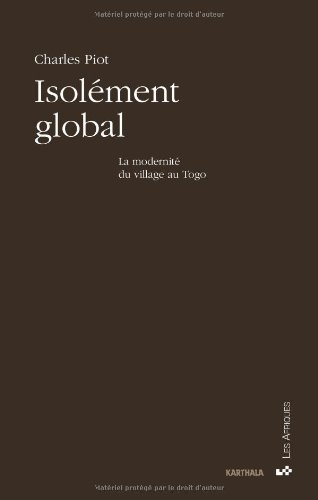 Isolement global : La modernité du village au Togo