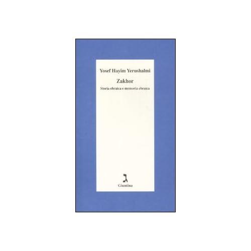 Zakhor. Storia Ebraica E Memoria Ebraica