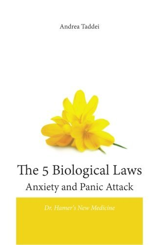Portada del libro The 5 Biological Laws Anxiety and Panic Attacks: Dr. Hamer's New Medicine by Andrea Taddei (2016-02-18)