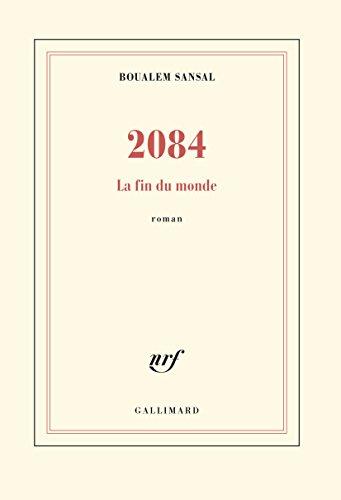 2084-la-fin-du-monde-grand-prix-du-roman-de-lacademie-francaise-2015