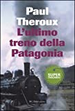 Telecharger Livres L ultimo treno della Patagonia (PDF,EPUB,MOBI) gratuits en Francaise