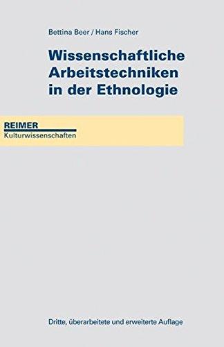 Wissenschaftliche Arbeitstechniken in der Ethnologie (Reimer Kulturwissenschaften)