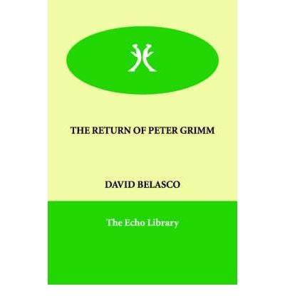 the-return-of-peter-grimm-author-david-belasco-published-on-april-2006