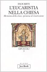 Idea Regalo - L'eucaristia nella Chiesa. Memoria della Croce, speranza di risurrezione