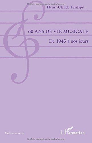 60 ans de vie musicale par Henri-Claude Fantapie