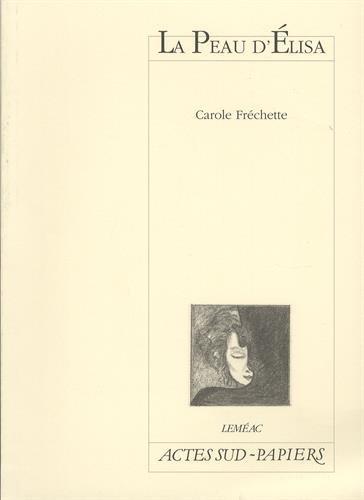 La Peau d'Elisa par Carole Frechette