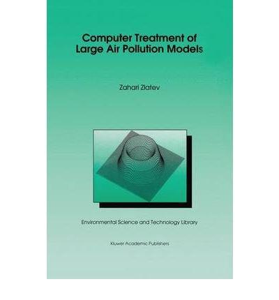 [(Computer Treatment of Large Air Pollution Models )] [Author: Zahari Zlatev] [Mar-1995]