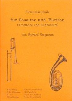 ELEMENTARSCHULE FUER POSAUNE UND BARITON - arrangiert für Posaune - (Bariton) [Noten / Sheetmusic] Komponist: STEGMANN RICHARD