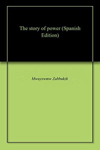 The story of power por Mwuyxwmw  Zabbukzk