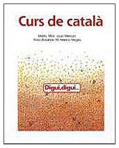 Digui, digui. Curs de català. Llibre de l'alumne . Nivell 1 par Marta Mas
