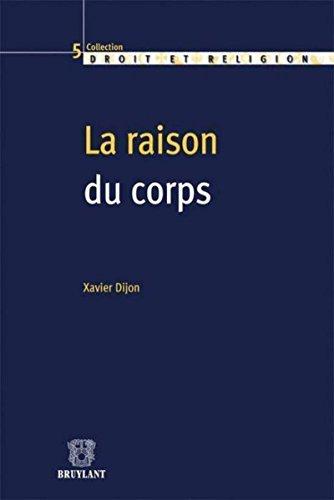 La raison du corps: Droit, bioéthique et religion par Xavier Dijon