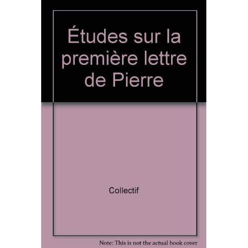 Etudes sur la première lettre de Pierre. Congrès de l'ACFEB, Paris 1979
