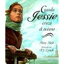 Cuando Jessie Cruzo el Oceano / When Jessie Came Across the Sea (Spanish Edition) by Amy Hest (1998-07-02)