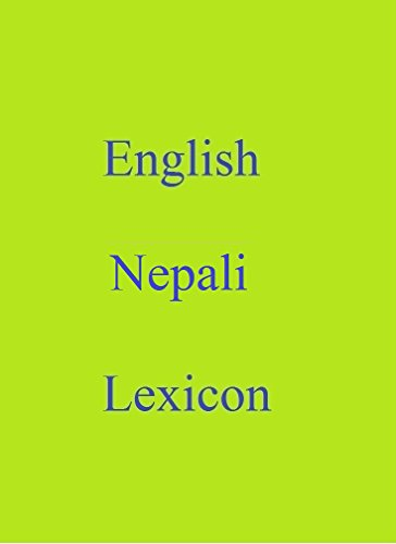 English Nepali Lexicon (World Languages Dictionary Book 56) (English Edition)