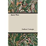 [James Watt] (By: Andrew Carnegie) [published: October, 2007]