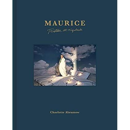 Maurice : Tristesse et rigolade