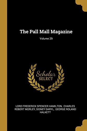 The Pall Mall Magazine; Volume 29