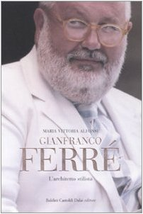 gianfranco-ferre-larchitetto-stilista