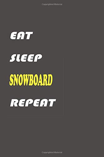 Eat Sleep snowboard Repeat 2020 Planner: snowboard Weekly Planner College Ruled Line Paper Journal or Notebook (6x9 inches) with 120 Pages Perfect for Home, Office, for Work or for School.