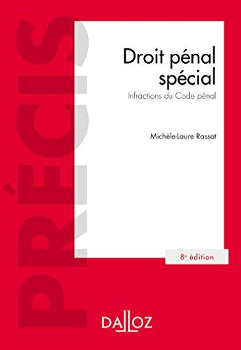 Droit pénal spécial. Infractions du Code pénal (Précis) par Michèle-Laure Rassat