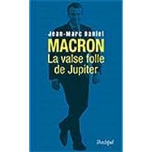 Macron, la valse folle de Jupiter