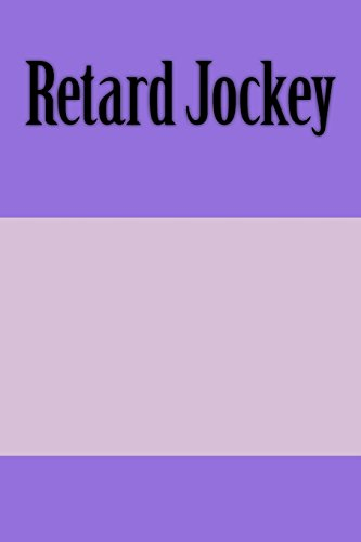 Retard Jockey: A 6 x 9 Lined Journal (Jockey Women 9)