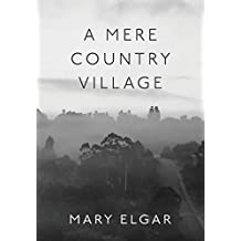 A Mere Country Village: Bridgetown 1868-2018 Celebrating 150 years