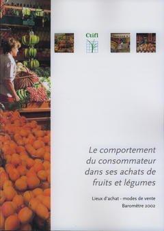 Le Comportement du Consommateur Dans Sesachats de Fruits et Legumes Lieux d'Achat Modes de Vente Bar par Cavard