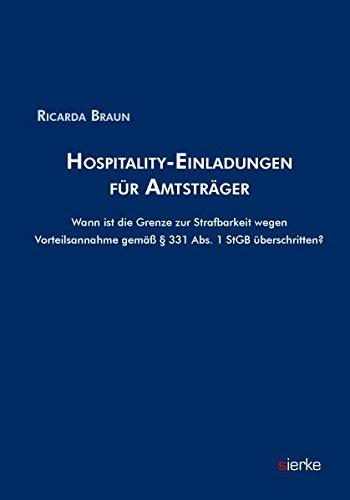 Hospitality-Einladungen für Amtsträger: Wann ist die Grenze zur Strafbarkeit wegen Vorteilsannahme gemäß § 331 Abs. 1 StGB überschritten?