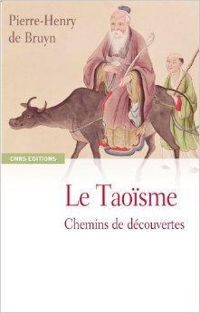 Le Taosme : Chemins de dcouvertes de Pierre-Henry De Bruyn ( 17 septembre 2009 )
