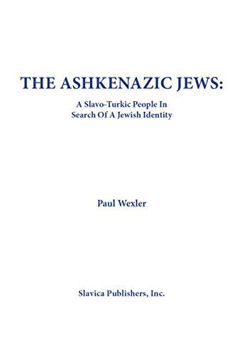 The Ashkenazic Jews: A Slavo-Turkic People in Search of a Jewish Identity