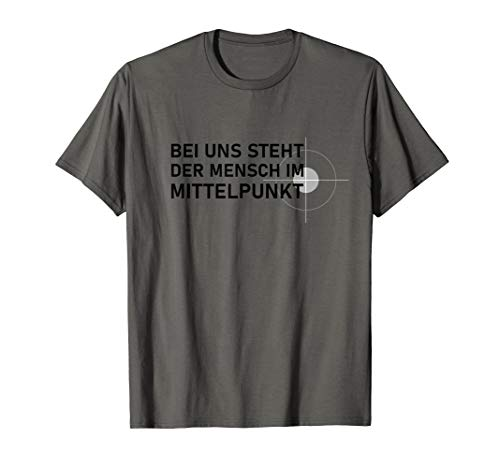 Bei uns steht der Mensch im Mittelpunkt T-Shirt Bundeswehr
