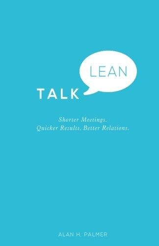 Talk Lean - Shorter Meetings. Quicker Results. Better Relations.