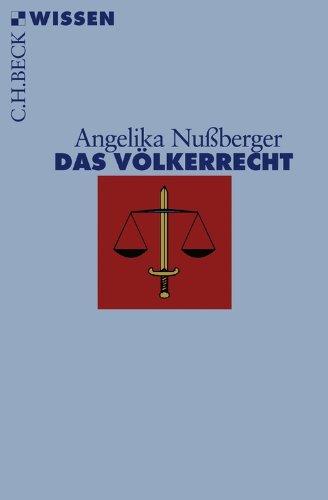 Das Völkerrecht: Geschichte, Institutionen, Perspektiven (Beck'sche Reihe 2478)
