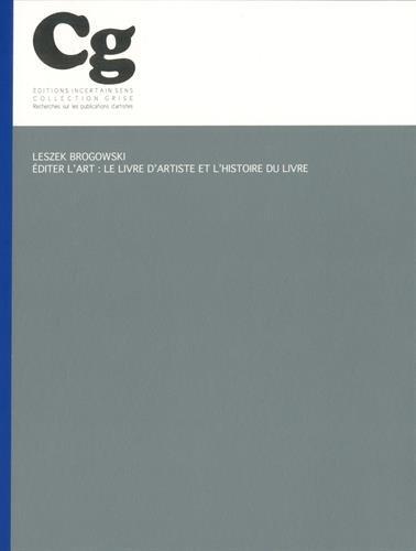 Editer l'art : Le livre d'artiste et l'histoire du livre par Leszek Brogowski