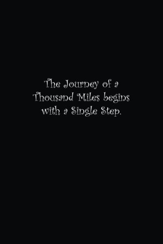 The Journey of a Thousand Miles begins with a Single Step.: Lined notebook