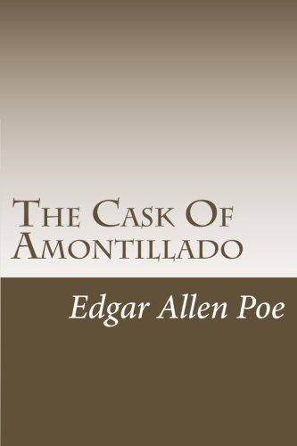 an analysis of the stories the cask of amontillado by edgar allan poe and the scarlet ibis and in th Edgar allen poe's the cask of amontillado is a horror story about a carefully thought out and planned act of revenge, and murder poe lets the reader know right away and throughout the story that the outcome will be montresor getting revenge on fortunato the story begins with montresor vowing.