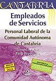 Empleados De Servicios. Personal Laboral De La Comunidad Autónoma De Cantabria. Temario Y Test Parte Específica