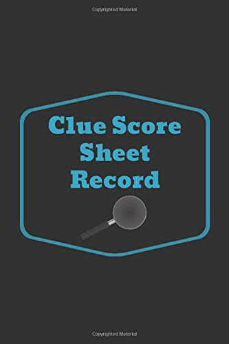 ord: Clue Score Sheet Record: Clue Score Record Pads, Clue Score Pads, Clue Classic Score Sheet Book Clue Score Record (100 Pages 6 x 9 ) ()