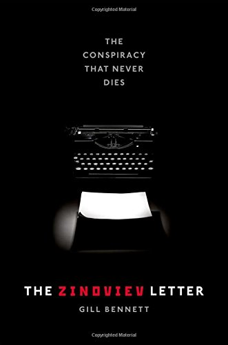 The Zinoviev Letter: The Conspiracy that Never Dies por Gill Bennett