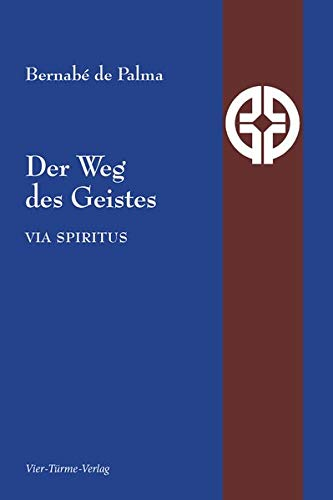 Der Weg des Geistes: Via spiritus (Quellen der Spiritualität)