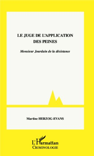 Le juge de l'application des peines: Monsieur Jourdain de la désistance par Martine Herzog-Evans