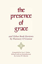 The Presence of Grace and Other Book Reviews by Flannery O'Connor by Flannery O'Connor (1-Mar-2008) Paperback