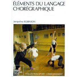 Descargar Libro Éléments du langage chorégraphique de Jacqueline Robinson