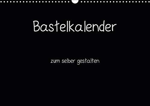Bastelkalender - Schwarz (Wandkalender 2020 DIN A3 quer): Kalender zum selber gestalten (Monatskalender, 14 Seiten ) (CALVENDO Hobbys)