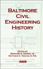 Baltimore Civil Engineering History: Proceedings of the Fifth National History and Heritage Congress Held in Baltimore, Maryland, October 20-23, 2004